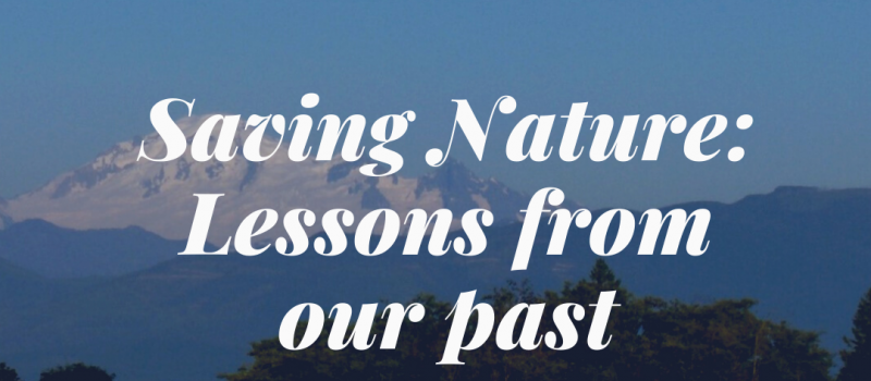 Saving Nature: Lessons from our past
